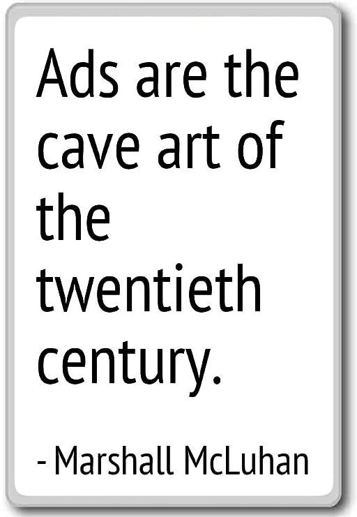 ADS son la cueva arte de la XX%... - Marshall McLuhan citas imán ...