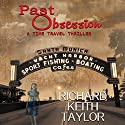 Past Obsession: A Time Travel Thriller Audiobook by Richard Keith Taylor Narrated by Paul Heitsch