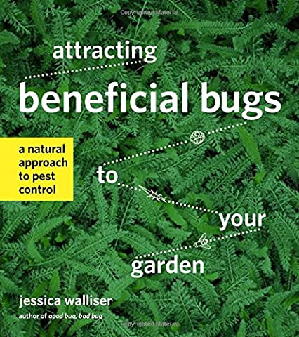 Attracting Beneficial Bugs to Your Garden: A Natural Approach to Pest Control (Book The Killing Tree)