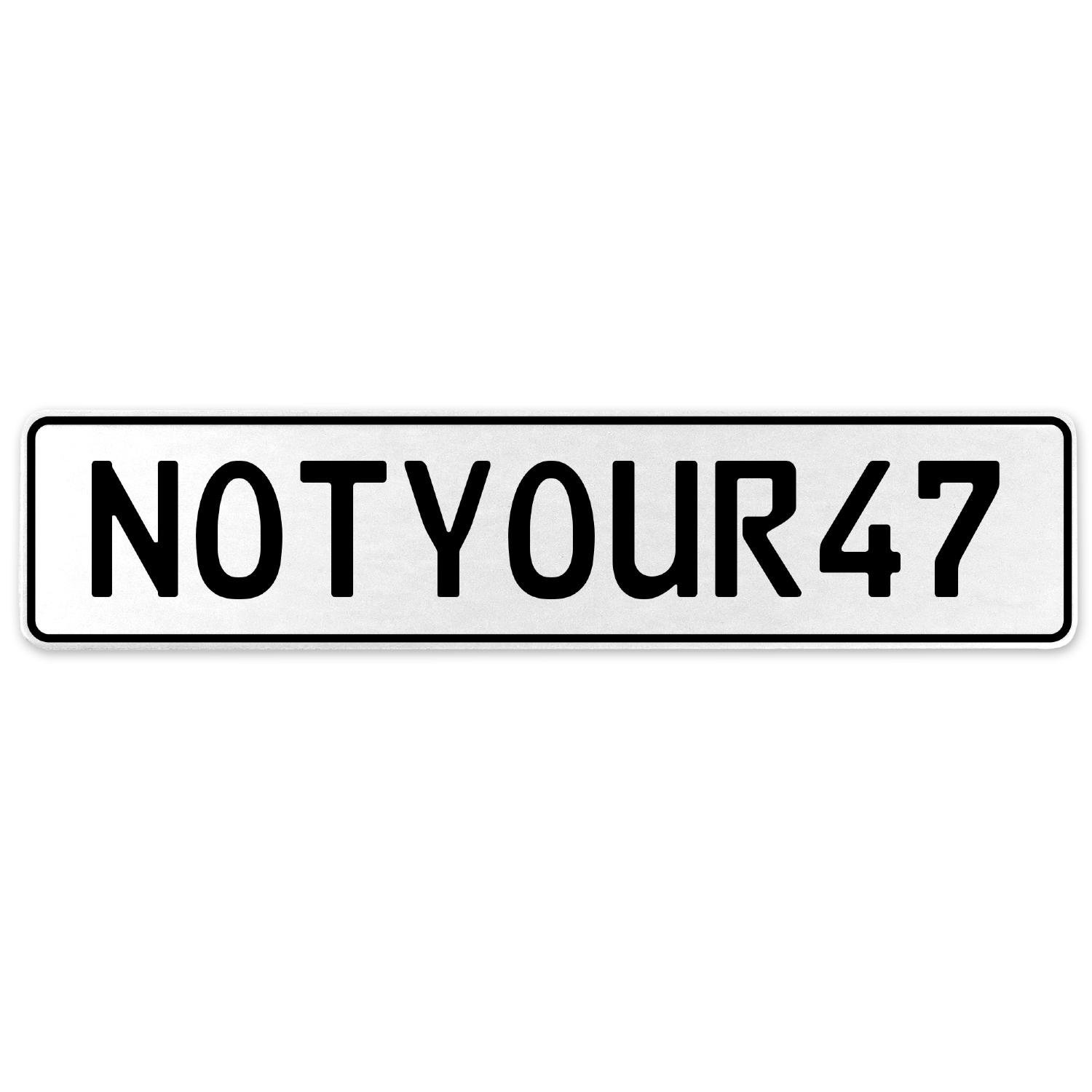 Vintage Parts 555436 NOTYOUR47 White Stamped Aluminum European License Plate