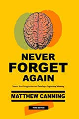 Never Forget Again: Master Your Imagination and Develop a Legendary Memory Paperback