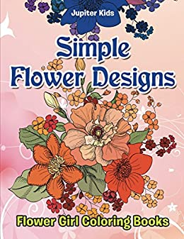 Simple Flower Designs Coloring Flowers ebook
