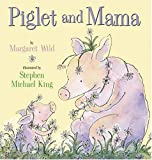 Piglet and Mama, Margaret Wild, 0810958694