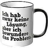 """Wandkings® Tasse, Spruch """"Ich hab zwar keine Lösung ..."""" - SCHWARZ"""