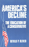 America's Decline: The Education of a Conservative