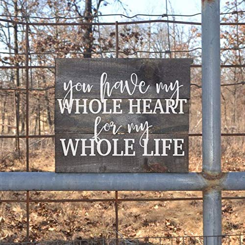 Burkewrusk kanwa You Have My Whole Heart for My Whole Life Love Quote Sign Wood Sign Reclaimed Wood -
