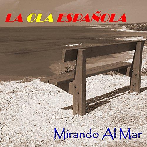 ... La Ola Española (Mirando al Mar)