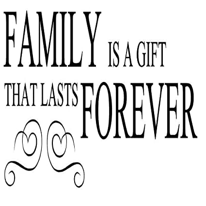 Amazoncom Family Is A Gift That Lasts Forever Vinyl Wall Art Quote