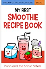 My First Smoothie Recipe Book (Children Can Cook Cookbook 1) Kindle Edition