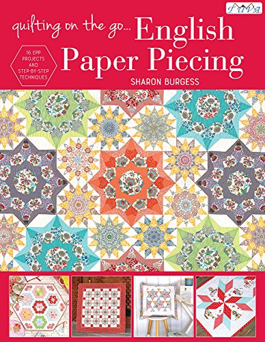 Quilting On The Go: English Paper Piecing