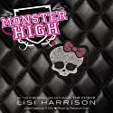 Monster High Audiobook by Lisi Harrison Narrated by Rebecca Soler