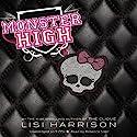 Monster High Hörbuch von Lisi Harrison Gesprochen von: Rebecca Soler