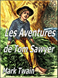 Les Aventures de Tom Sawyer (Illustrated)