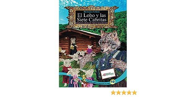 El Lobo y las Siete Cabritas-LIBRO INFANTIL: Tomo 19 de los Clásicos Universales de Patty (Spanish Edition) - Kindle edition by Patricia Fernandini.