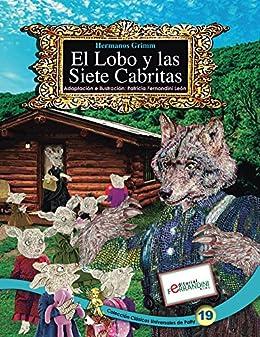 El Lobo y las Siete Cabritas-LIBRO INFANTIL: Tomo 19 de los Clásicos Universales