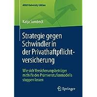 Strategie gegen Schwindler in der Privathaftpflichtversicherung: Wie sich Versicherungsbetrüger mithilfe des Prämienstufenmodells stoppen lassen (AKAD University Edition)