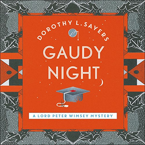 Gaudy Night: Lord Peter Wimsey, Book 12