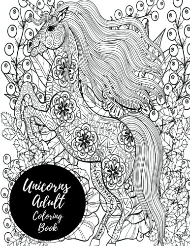 Unicorns Adult Coloring Book: Large Stress Relieving, Relaxing Coloring Book For Grownups, Men, & Women. Easy, Moderate & Intricate One Sided Designs & Patterns For Leisure & Relaxation.