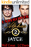 Jayce (Undercover Alphas Book 2)