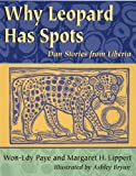 Why Leopard Has Spots, Won-Ldy Paye and Margaret H. Lippert, 155591344X