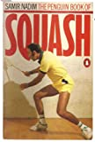 The Penguin Book of Squash (Penguin Handbooks)