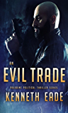 An Evil Trade: Paladine Political Thriller Series (English Edition)
