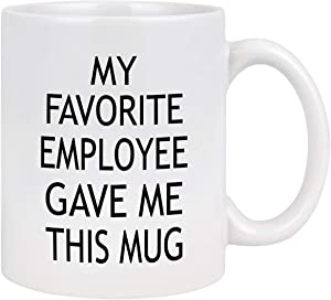 Boss Coffee Mugs Funny Boss Gifts My Favorite Employee Gave Me This Mug Best Boss Day Mugs Gifts Bosses Mug Gifts Office Coffee Mug Funny Gifts for Boss Men Women Bosses Day 11 oz The Office Cups