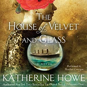 The House of Velvet and Glass Audiobook