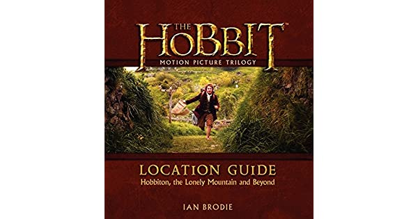 the Lonely Mountain and Beyond Hobbiton The Hobbit Motion Picture Trilogy Location Guide