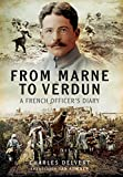 from the marne to verdun the war diary of captain charles delvert 101st infantry 1914 1916
