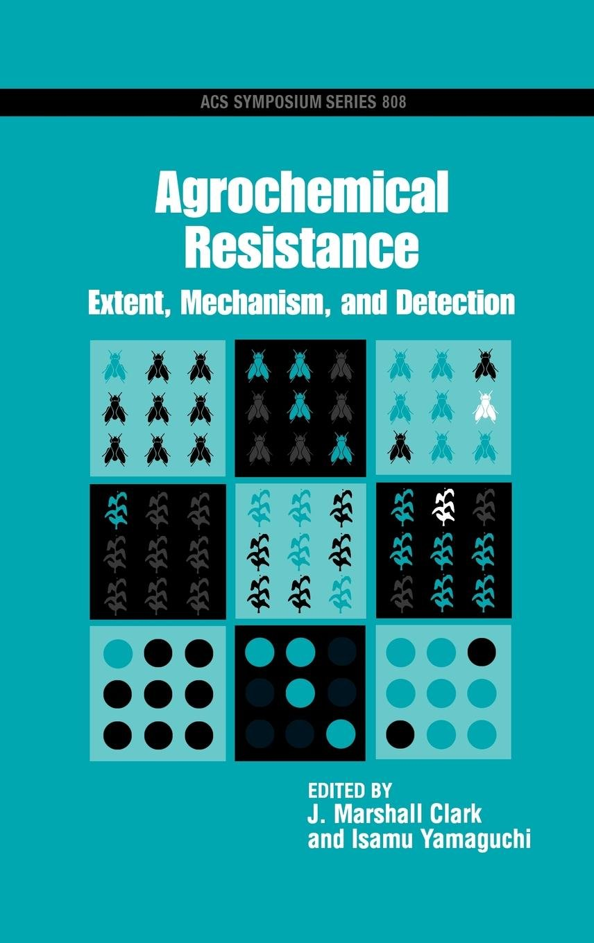 Agrochemical Resistance: Extent, Mechanism, and Detection (ACS Symposium Series) by Brand: American Chemical Society