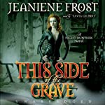 This Side of the Grave: Night Huntress, Book 5 | Jeaniene Frost
