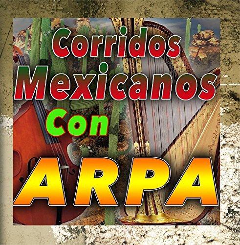 Corridos Mexicanos Con Arpa
