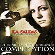 Complication: Chronicles of the Uprising, Book 2 | Katie Salidas, K.A. Salidas