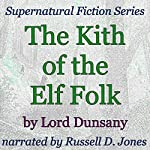 The Kith of the Elf Folk: Supernatural Fiction Series | Lord Dunsany