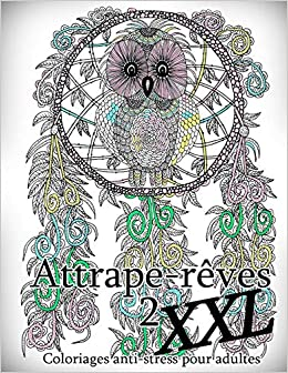 Attrape Reves Xxl 2 Coloriages Pour Adultes Coloriage Anti Stress Amazon Fr The Art Of You Livres