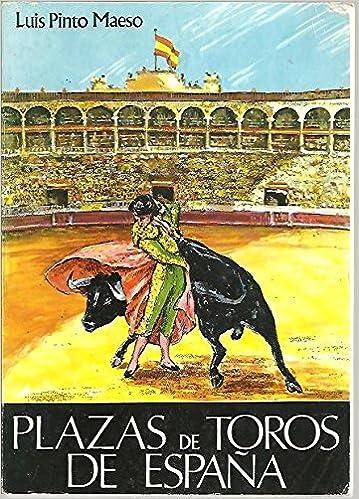 PLAZAS DE TOROS DE ESPAÑA: Amazon.es: Lis Pinto Maeso, PINMAS: Libros