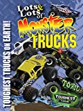 Lots and Lots of Monster Trucks - Toughest Monster Trucks On Earth!