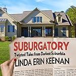 Suburgatory: Twisted Tales from Darkest Suburbia | Linda Erin Keenan