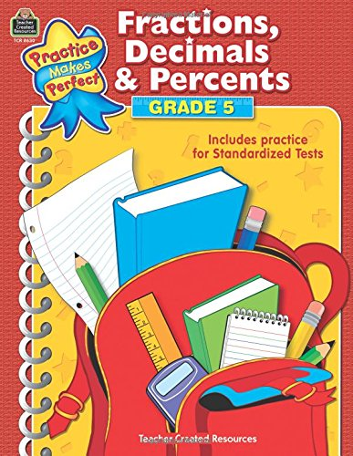 Fractions, Decimals & Percents Grade 5 (Practice Makes Perfect (Teacher Created Materials))