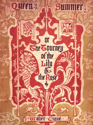 Queen Summer or the Tourney of the Lilly and the Rose (Walter Crane Archive)