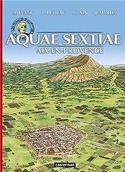 Les voyages d'Alix : Aquae sextiae : Aix-en-Provence