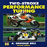 Two-Stroke Performance Tuning, A. Graham Bell, 1859606199