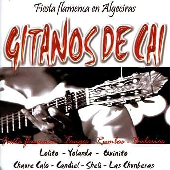 Gitanos De Cai- Fiesta flamenca en Algeciras de Various ...