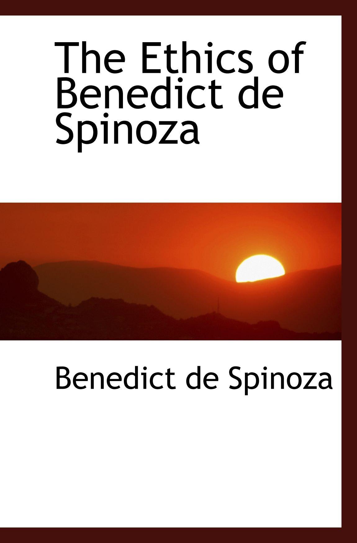 Read Online The Ethics of Benedict  de Spinoza pdf