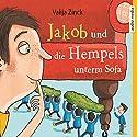 Jakob und die Hempels unterm Sofa Hörbuch von Valija Zinck Gesprochen von: Martin Baltscheit