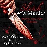 Sketch of a Murder: The Special Crimes Team, Book 1 | Aya Walksfar