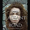 The Radiant Road Audiobook by Katherine Catmull Narrated by Colby Minifie