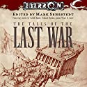 The Tales of the Last War: An Eberron Anthology Audiobook by Mark Sehestedt (editor) Narrated by Kathleen McInerney