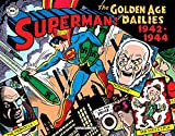 img - for Superman: The Golden Age Newspaper Dailies: 1942-1944 (Superman Golden Age Dailies) book / textbook / text book